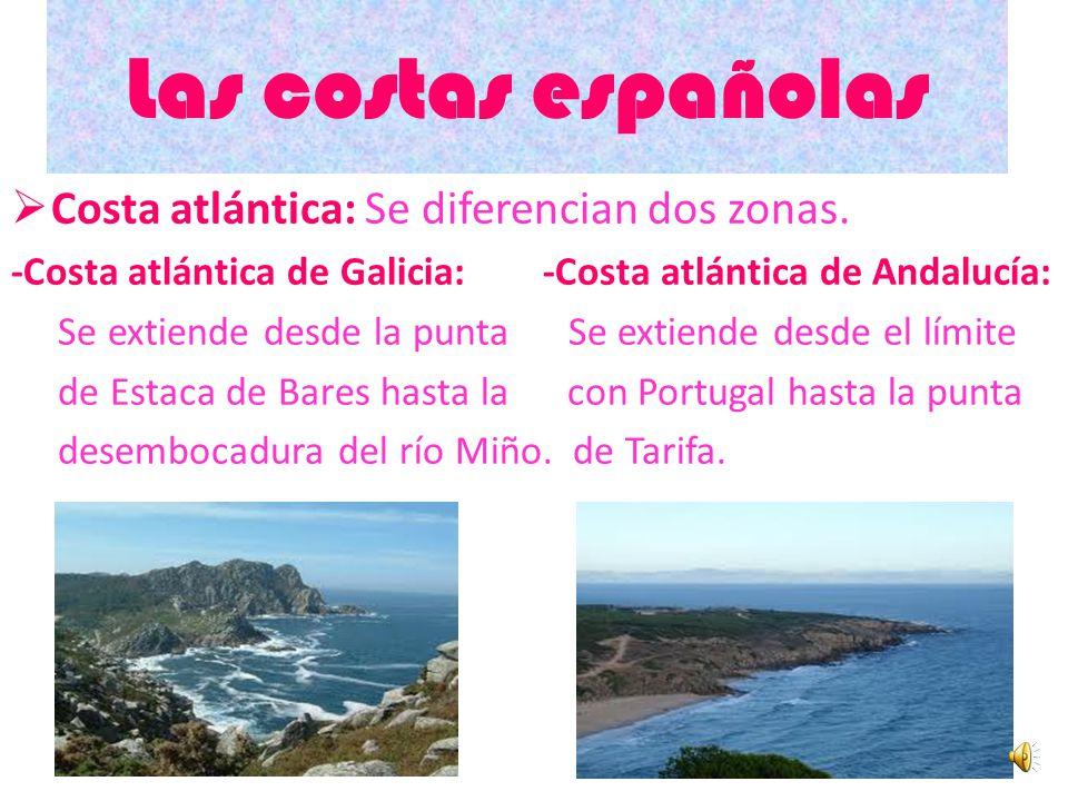 Las costas españolas Costa atlántica: Se diferencian dos zonas.