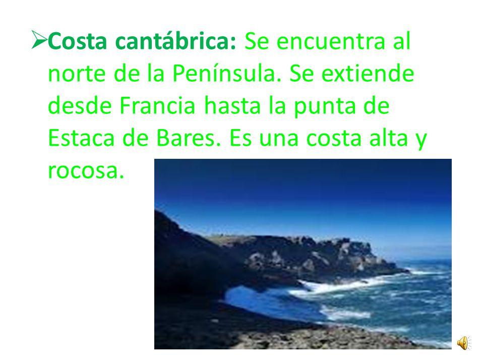 Costa cantábrica: Se encuentra al norte de la Península