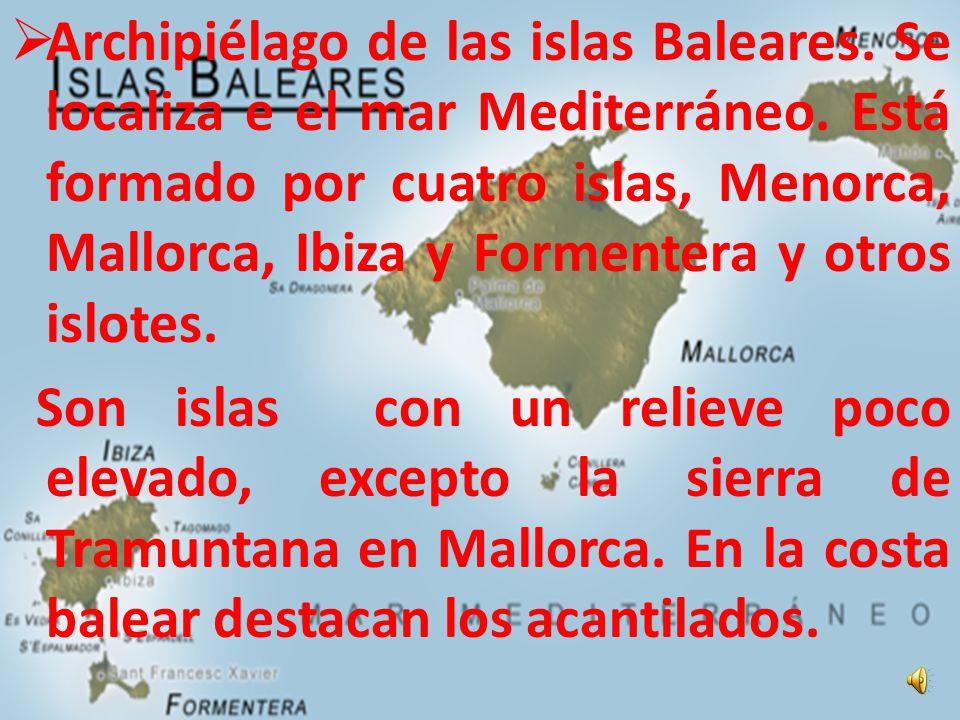 Archipiélago de las islas Baleares. Se localiza e el mar Mediterráneo
