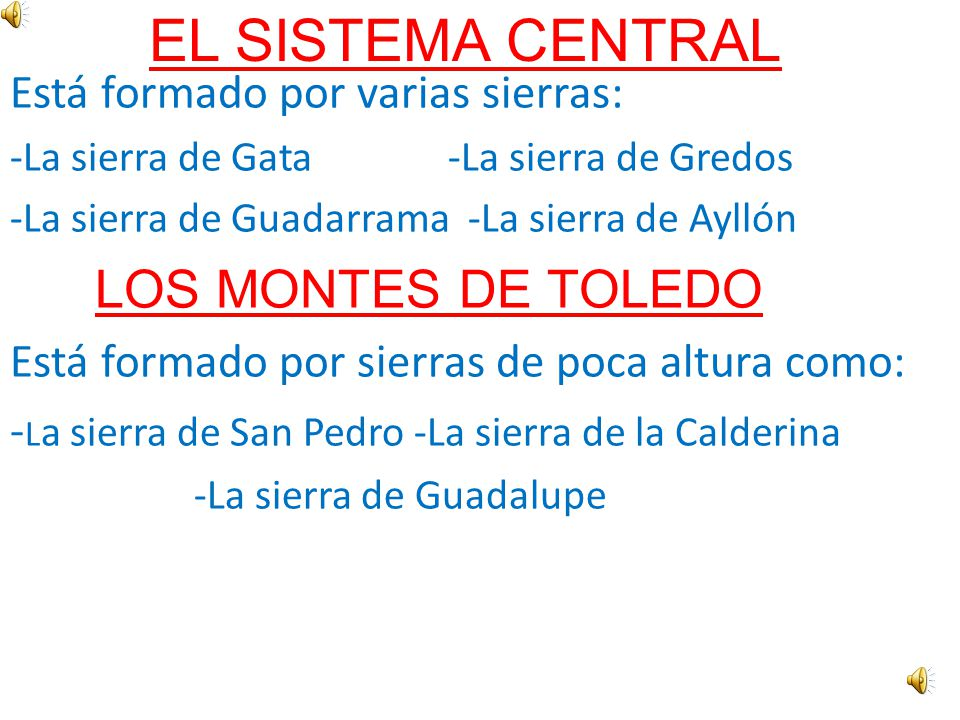 EL SISTEMA CENTRAL Está formado por varias sierras: