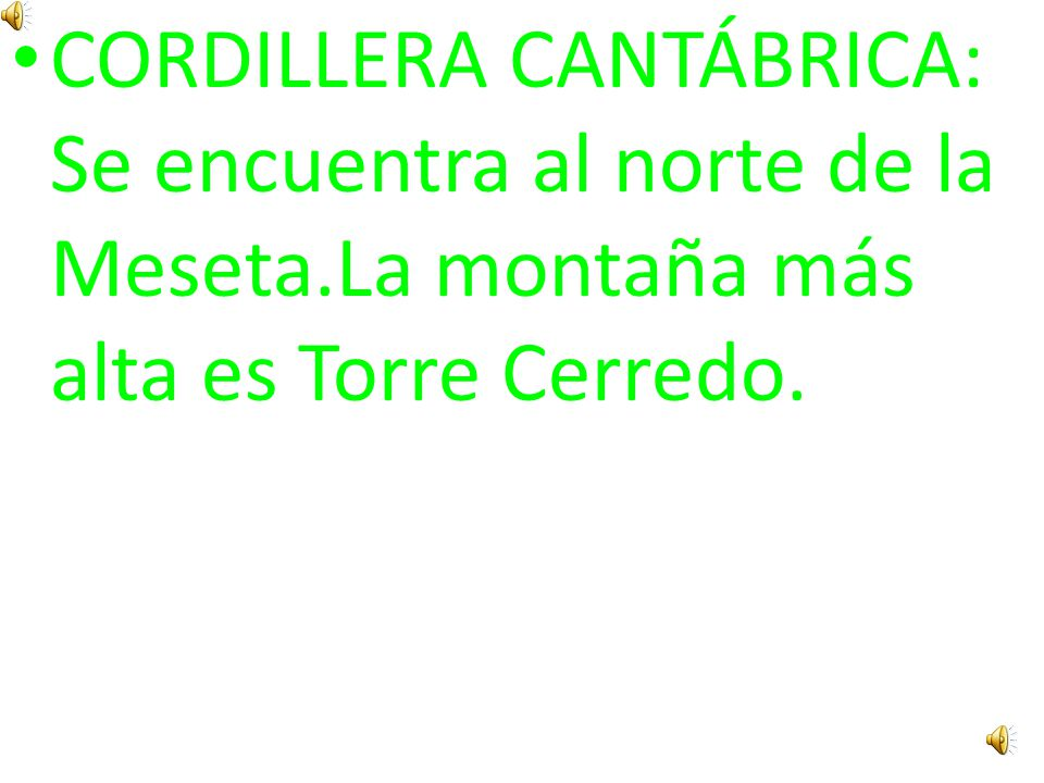 CORDILLERA CANTÁBRICA: Se encuentra al norte de la Meseta