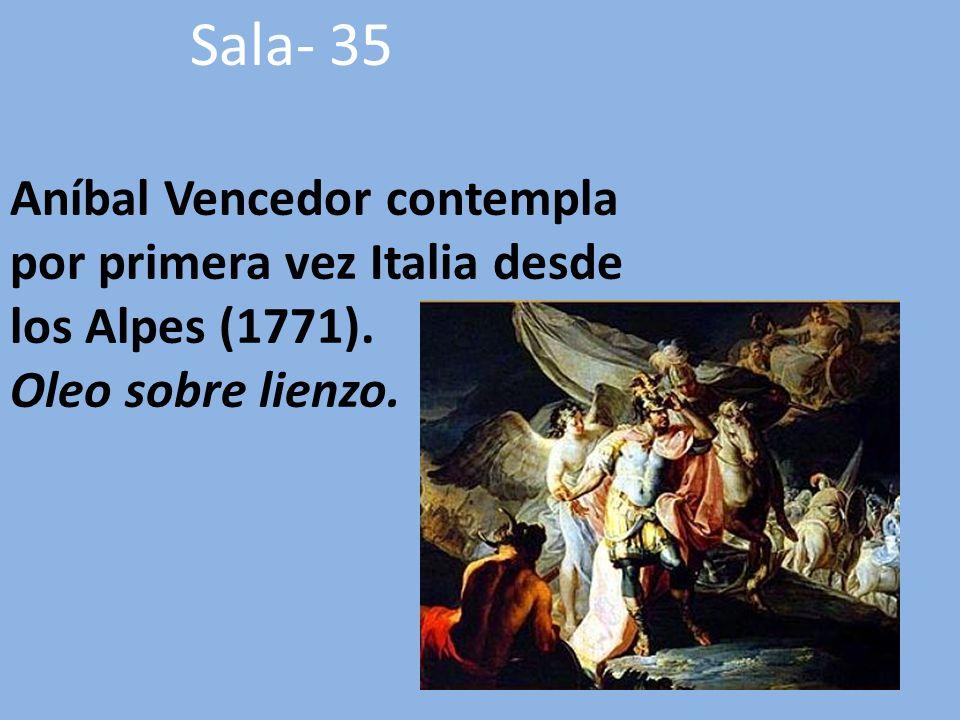 Sala- 35 Aníbal Vencedor contempla por primera vez Italia desde los Alpes (1771).