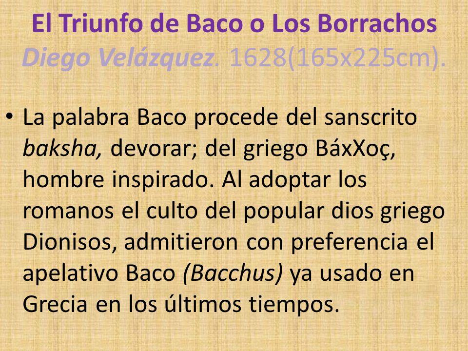 El Triunfo de Baco o Los Borrachos Diego Velázquez. 1628(165x225cm).