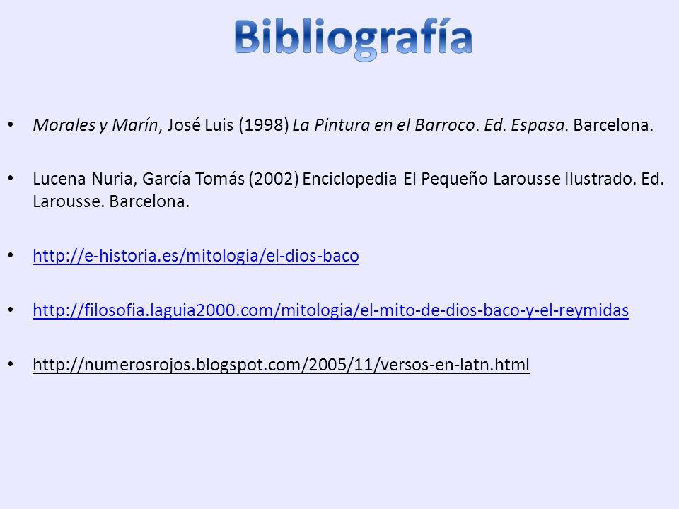 Bibliografía Morales y Marín, José Luis (1998) La Pintura en el Barroco. Ed. Espasa. Barcelona.