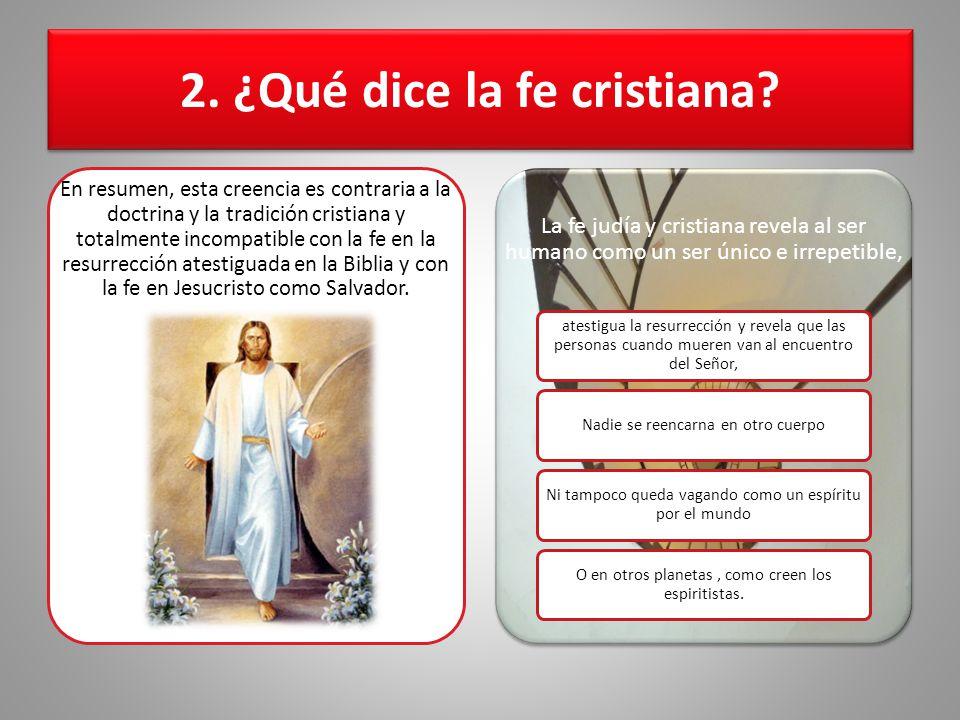 2. ¿Qué dice la fe cristiana