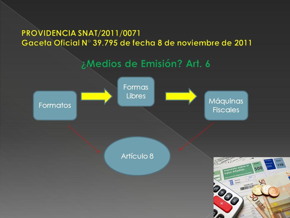 ¿Medios de Emisión Art. 6 PROVIDENCIA SNAT/2011/0071