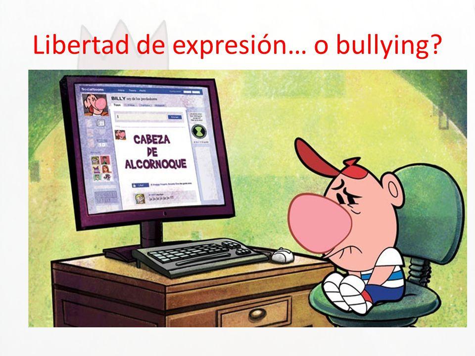 Libertad de expresión… o bullying
