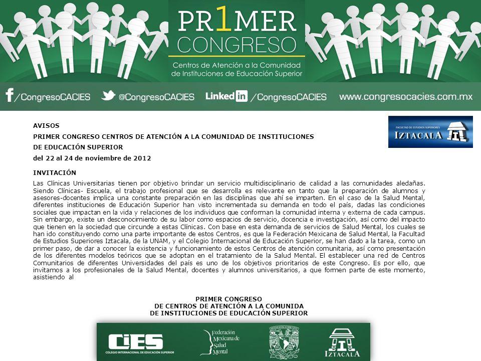 AVISOS PRIMER CONGRESO CENTROS DE ATENCIÓN A LA COMUNIDAD DE INSTITUCIONES. DE EDUCACIÓN SUPERIOR.