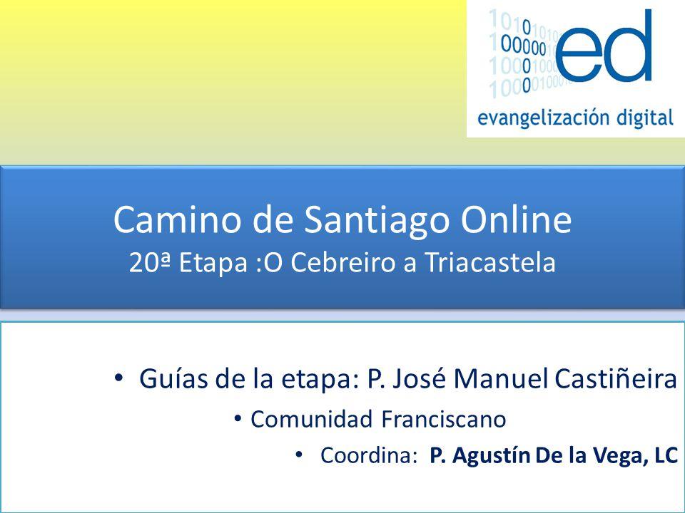 Camino de Santiago Online 20ª Etapa :O Cebreiro a Triacastela