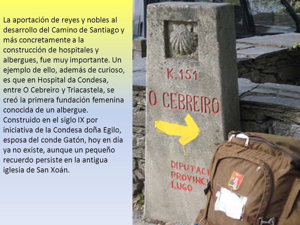 La aportación de reyes y nobles al desarrollo del Camino de Santiago y más concretamente a la construcción de hospitales y albergues, fue muy importante.