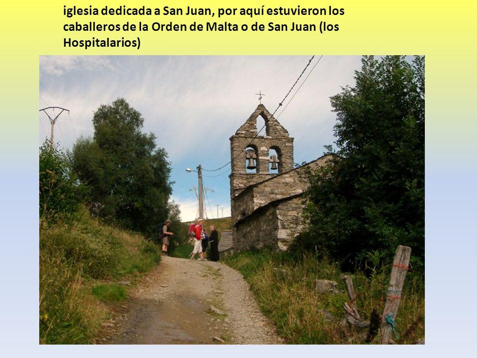 iglesia dedicada a San Juan, por aquí estuvieron los caballeros de la Orden de Malta o de San Juan (los Hospitalarios)