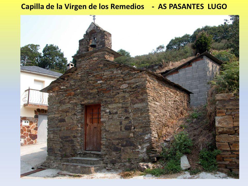 Capilla de la Virgen de los Remedios - AS PASANTES LUGO