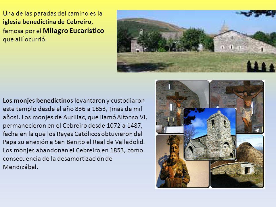 Una de las paradas del camino es la iglesia benedictina de Cebreiro, famosa por el Milagro Eucarístico que allí ocurrió.
