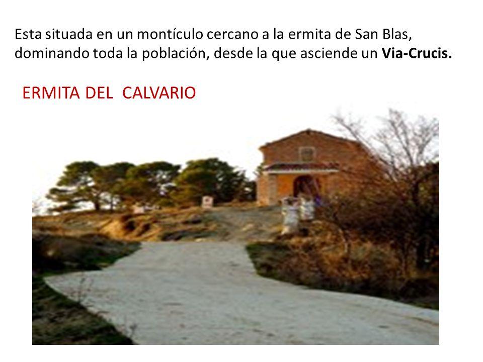 Esta situada en un montículo cercano a la ermita de San Blas, dominando toda la población, desde la que asciende un Via-Crucis.