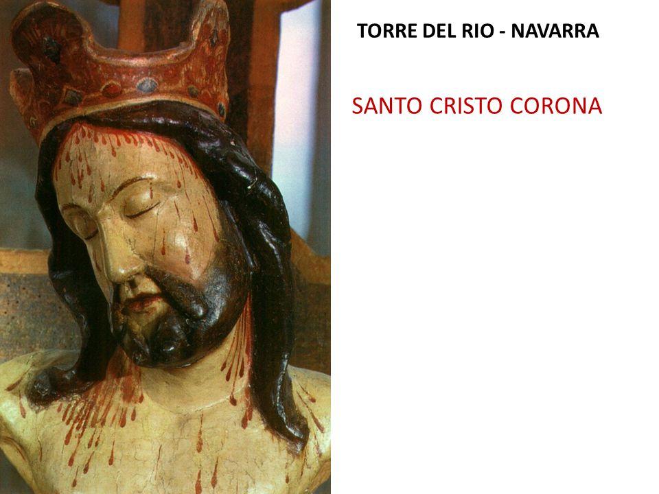 TORRE DEL RIO - NAVARRA SANTO CRISTO CORONA