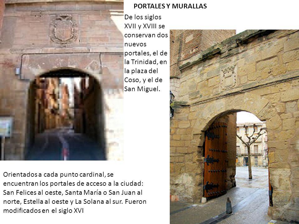 PORTALES Y MURALLAS De los siglos XVII y XVIII se conservan dos nuevos portales, el de la Trinidad, en la plaza del Coso, y el de San Miguel.