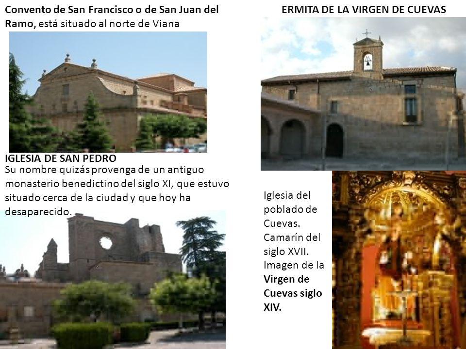 Convento de San Francisco o de San Juan del Ramo, está situado al norte de Viana