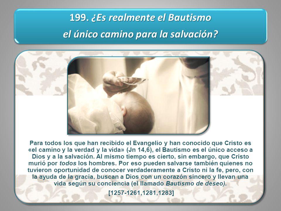 199. ¿Es realmente el Bautismo el único camino para la salvación