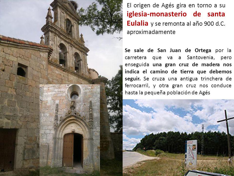 El origen de Agés gira en torno a su iglesia-monasterio de santa Eulalia y se remonta al año 900 d.C. aproximadamente