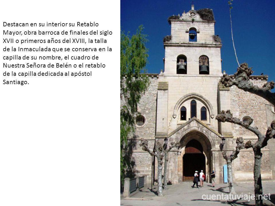 Destacan en su interior su Retablo Mayor, obra barroca de finales del siglo XVII o primeros años del XVIII, la talla de la Inmaculada que se conserva en la capilla de su nombre, el cuadro de Nuestra Señora de Belén o el retablo de la capilla dedicada al apóstol Santiago.