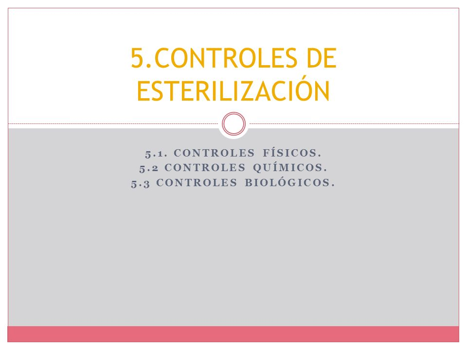 5.CONTROLES DE ESTERILIZACIÓN