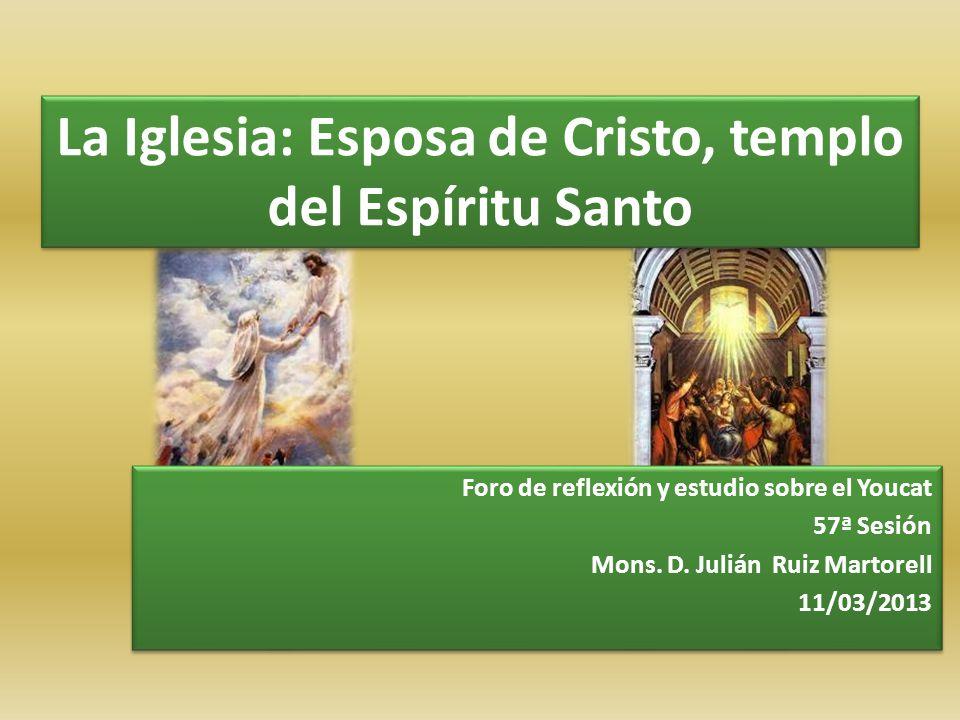 La Iglesia: Esposa de Cristo, templo del Espíritu Santo