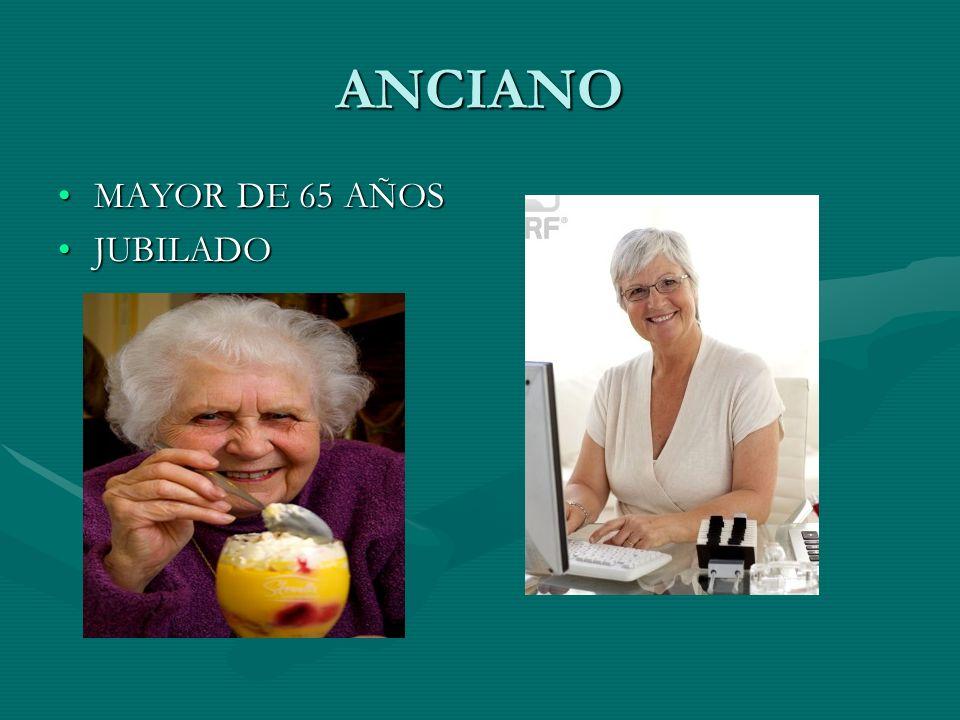 ANCIANO MAYOR DE 65 AÑOS JUBILADO