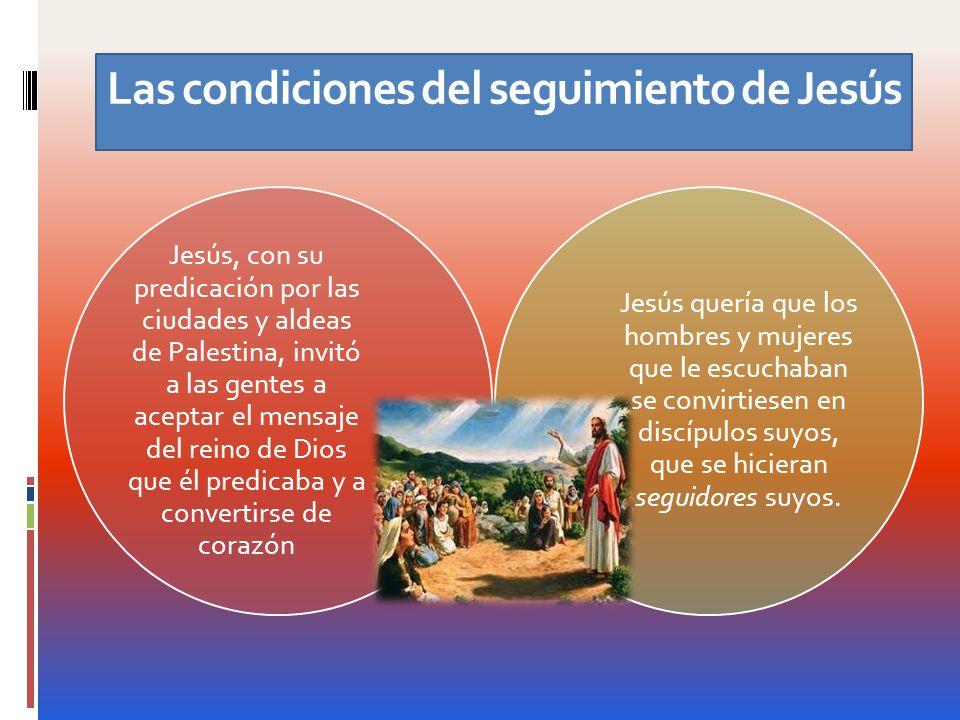 Las condiciones del seguimiento de Jesús