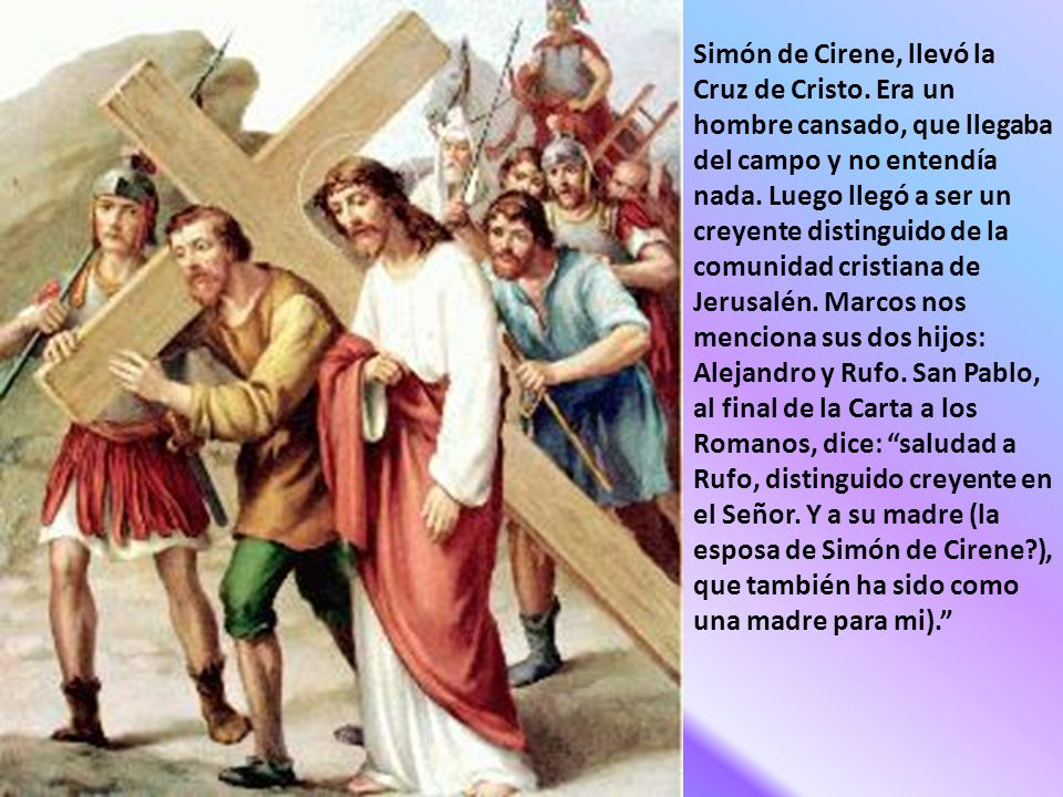 Simón de Cirene, llevó la Cruz de Cristo