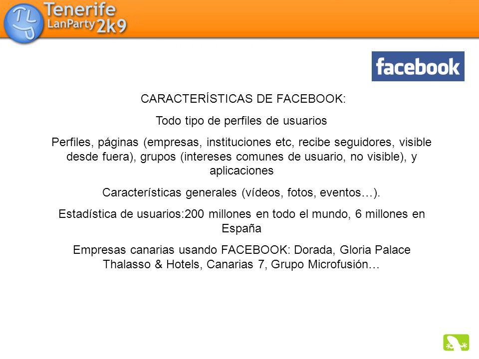 CARACTERÍSTICAS DE FACEBOOK: Todo tipo de perfiles de usuarios