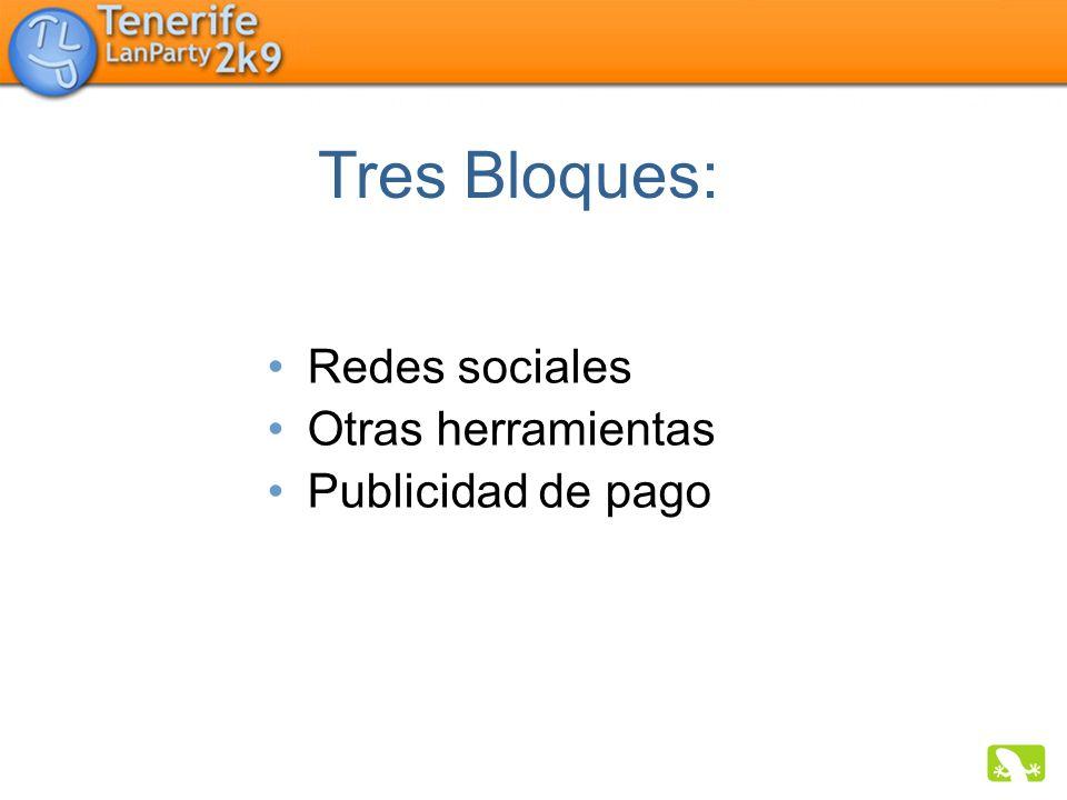 Tres Bloques: Redes sociales Otras herramientas Publicidad de pago
