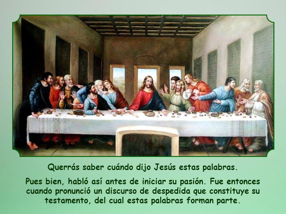 Querrás saber cuándo dijo Jesús estas palabras.