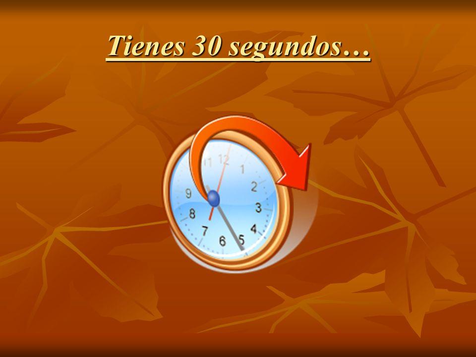 Tienes 30 segundos…