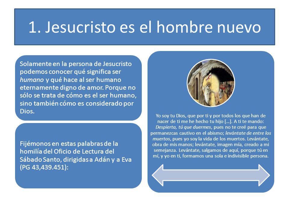 1. Jesucristo es el hombre nuevo