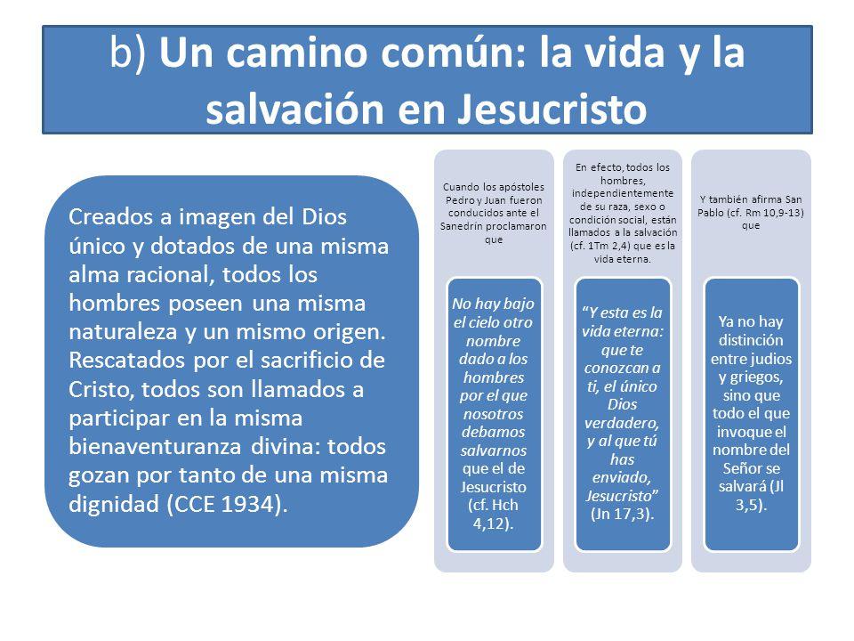 b) Un camino común: la vida y la salvación en Jesucristo