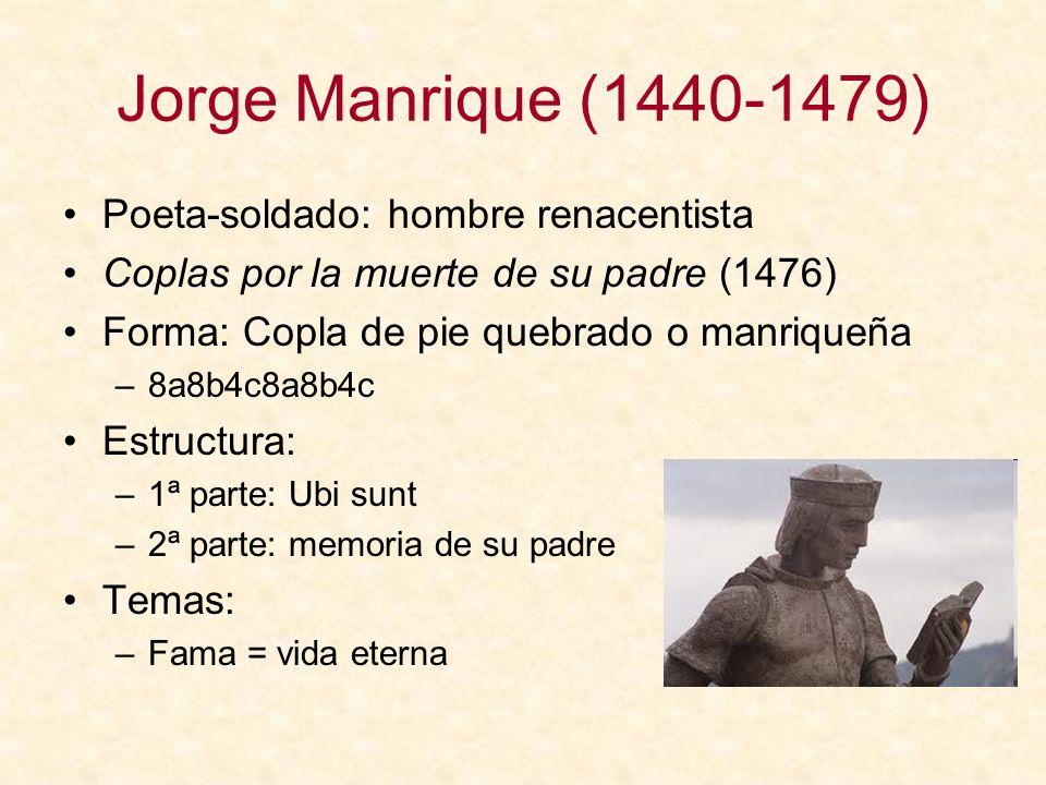 Jorge Manrique (1440-1479) Poeta-soldado: hombre renacentista