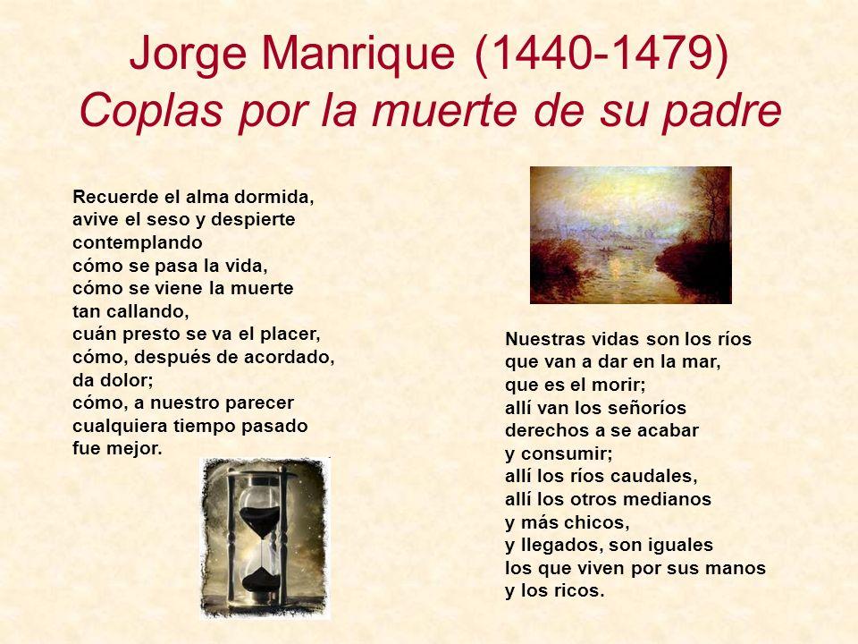 Jorge Manrique (1440-1479) Coplas por la muerte de su padre