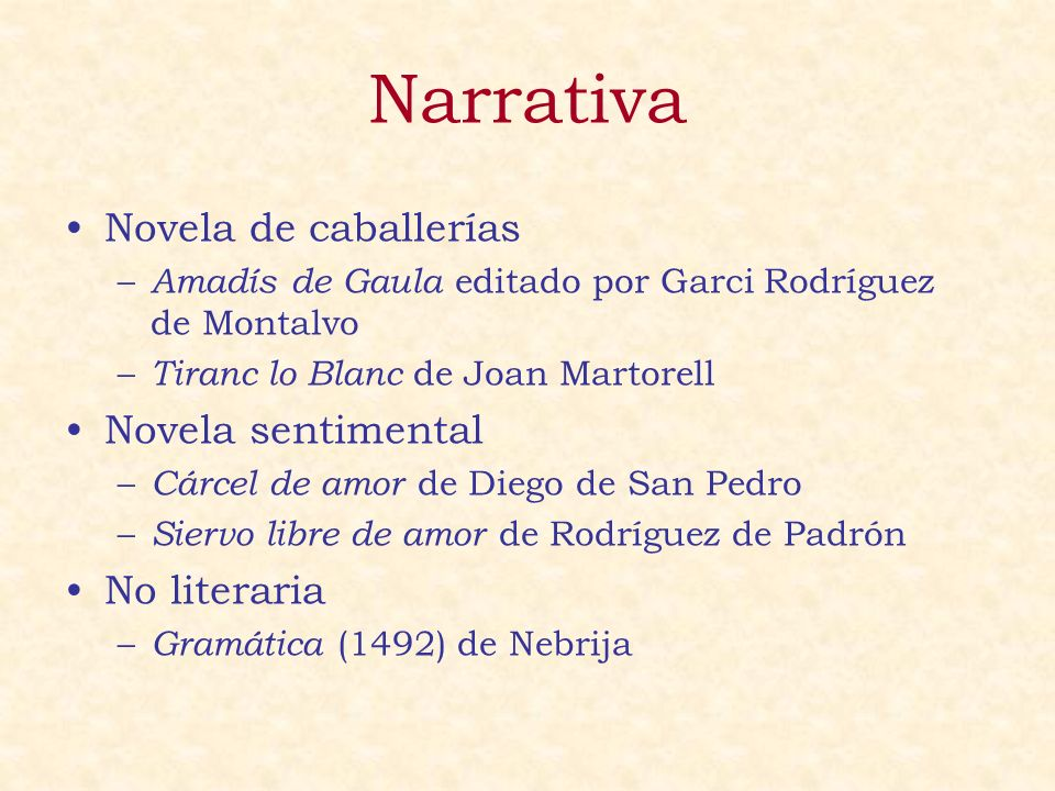 Narrativa Novela de caballerías Novela sentimental No literaria