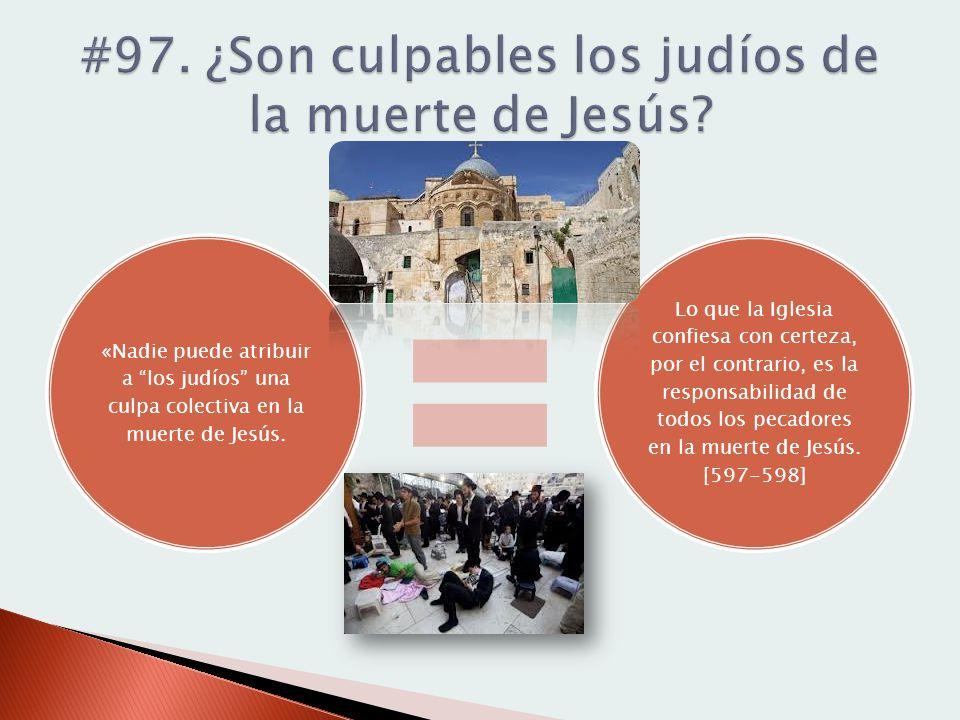 #97. ¿Son culpables los judíos de la muerte de Jesús