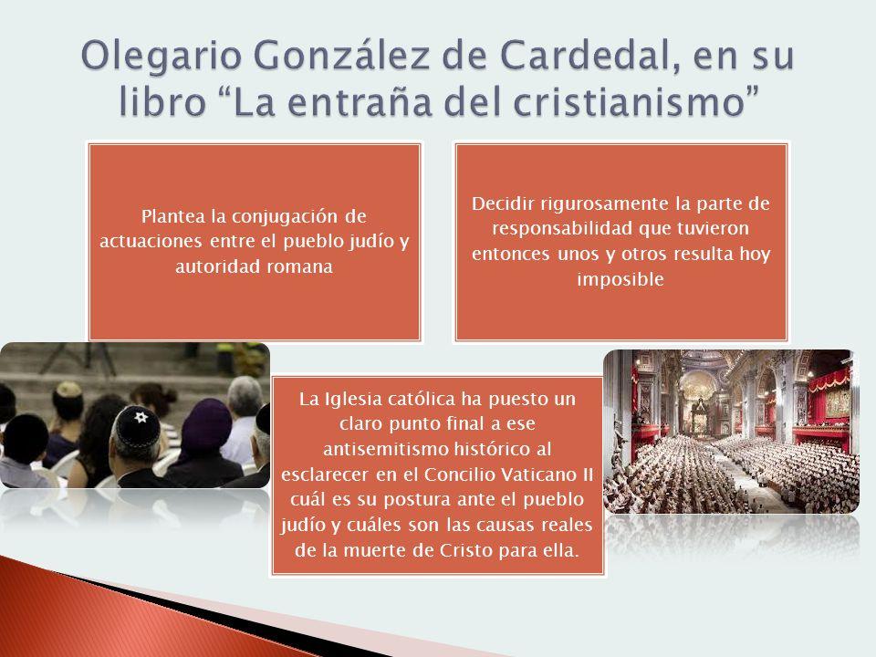 Olegario González de Cardedal, en su libro La entraña del cristianismo