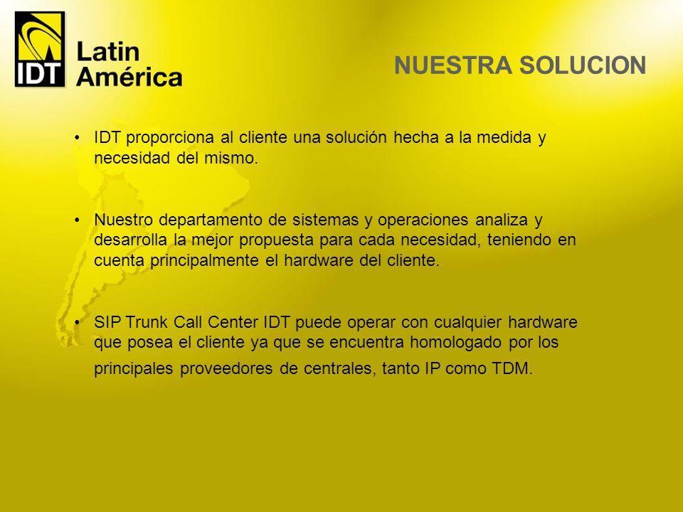 NUESTRA SOLUCION IDT proporciona al cliente una solución hecha a la medida y necesidad del mismo.