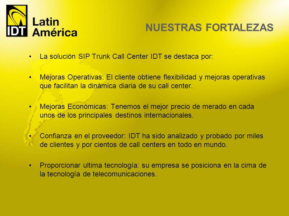 NUESTRAS FORTALEZAS La solución SIP Trunk Call Center IDT se destaca por: