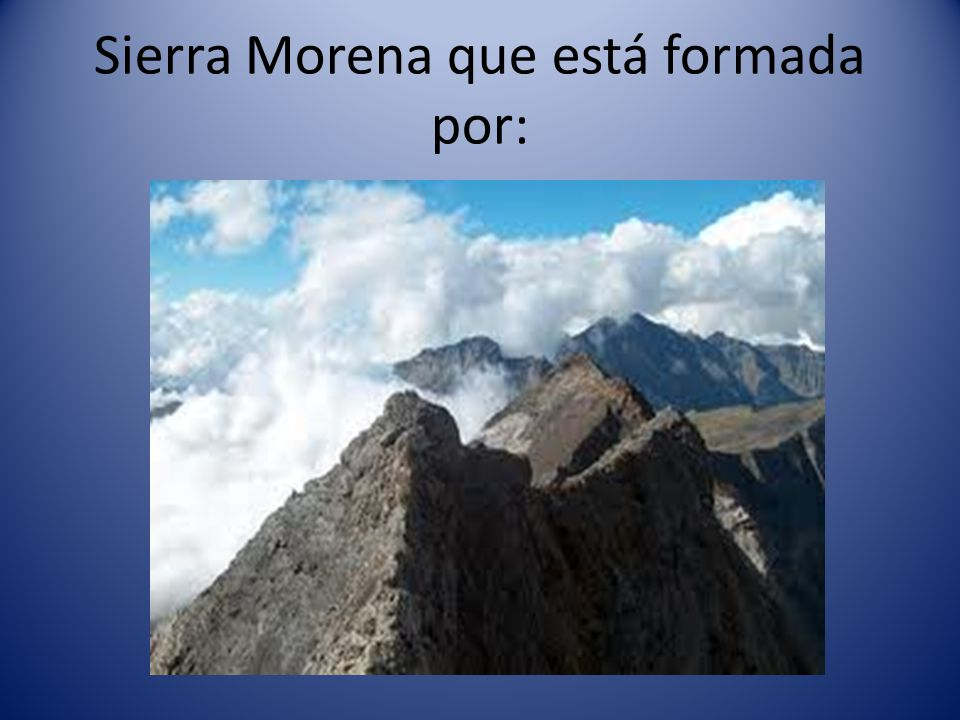 Sierra Morena que está formada por: