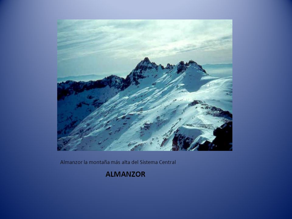 ALMANZOR Almanzor la montaña más alta del Sistema Central