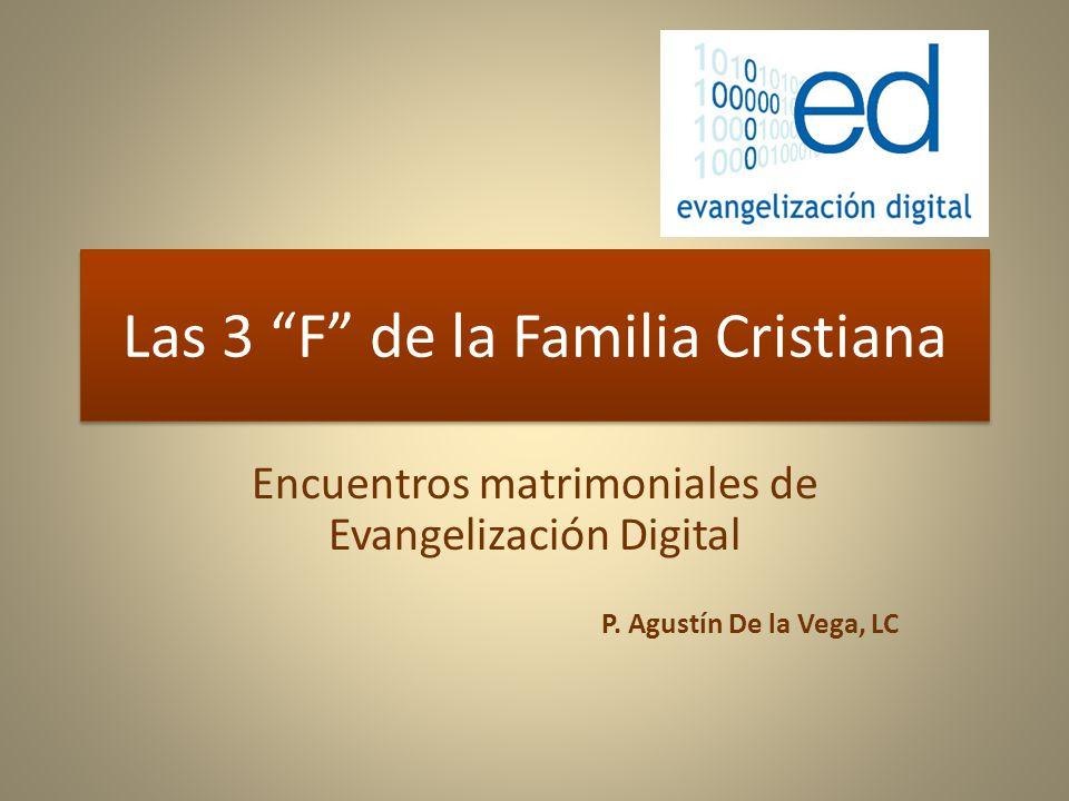 Las 3 F de la Familia Cristiana