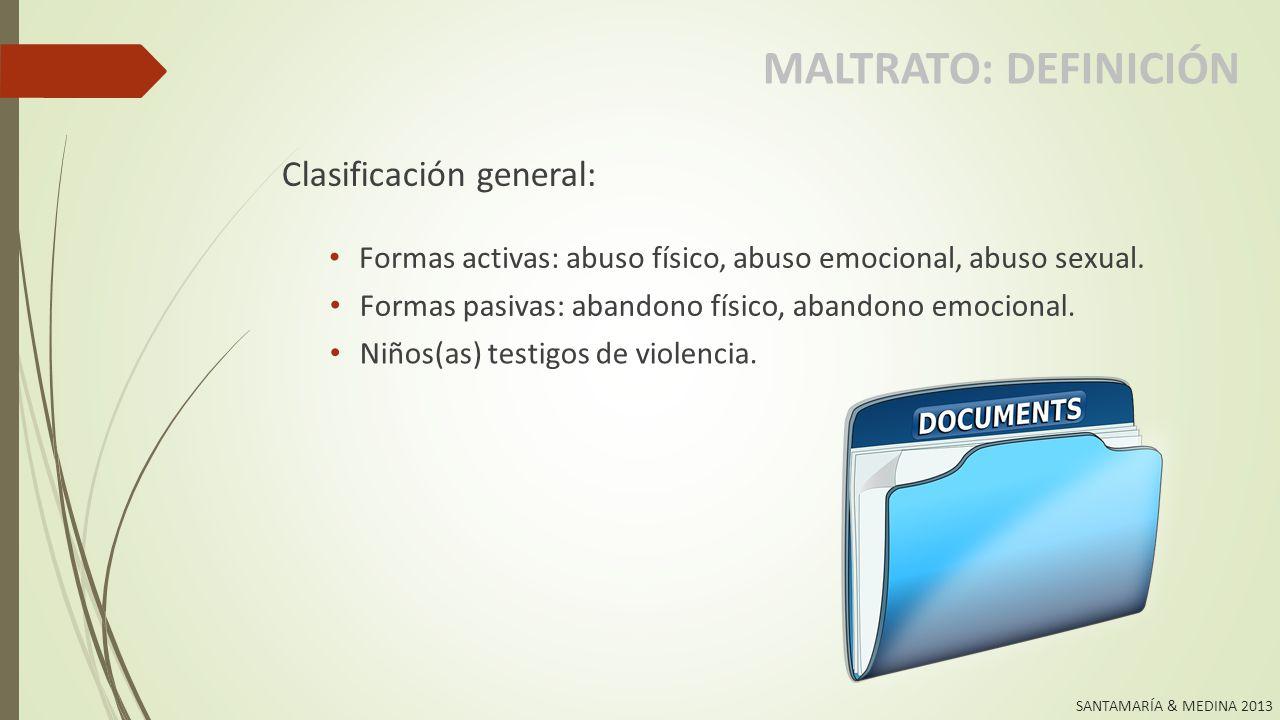 MALTRATO: DEFINICIÓN Clasificación general: