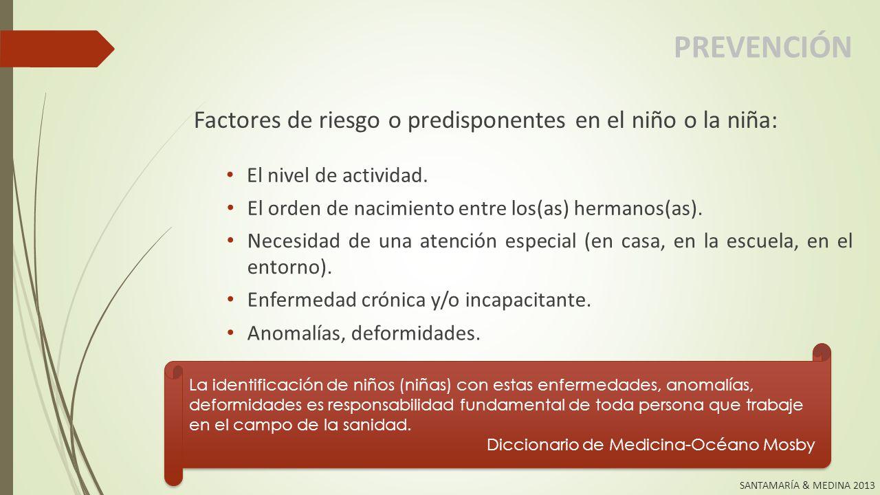 PREVENCIÓN Factores de riesgo o predisponentes en el niño o la niña: