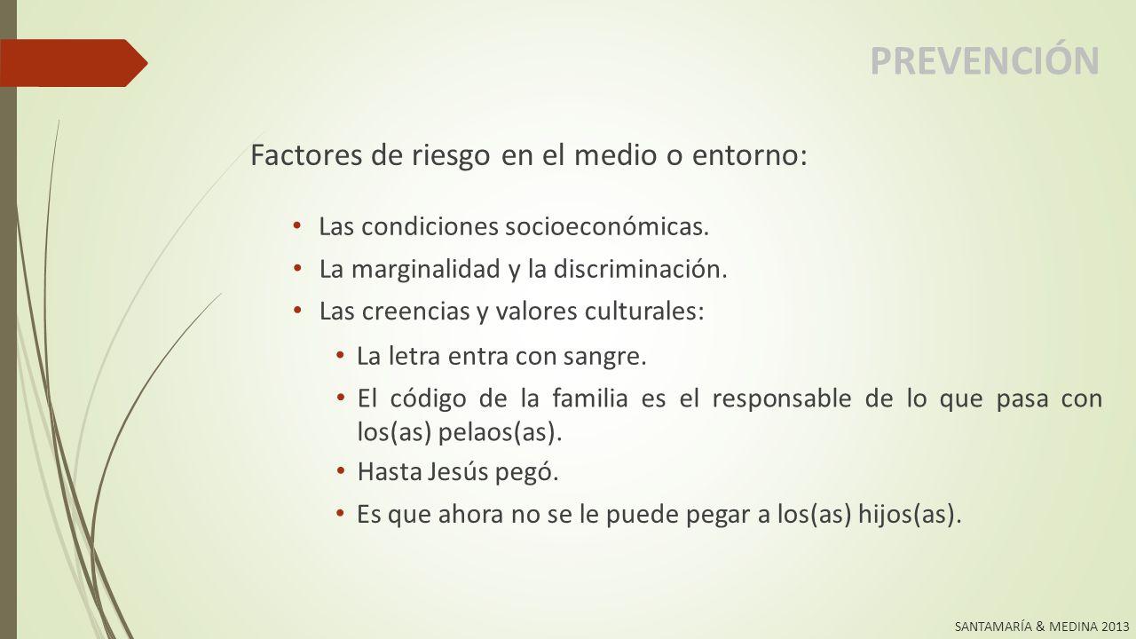 PREVENCIÓN Factores de riesgo en el medio o entorno: