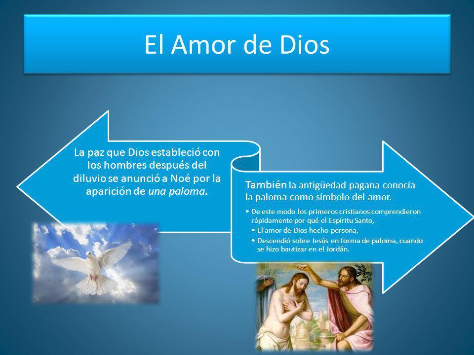 El Amor de Dios La paz que Dios estableció con los hombres después del diluvio se anunció a Noé por la aparición de una paloma.
