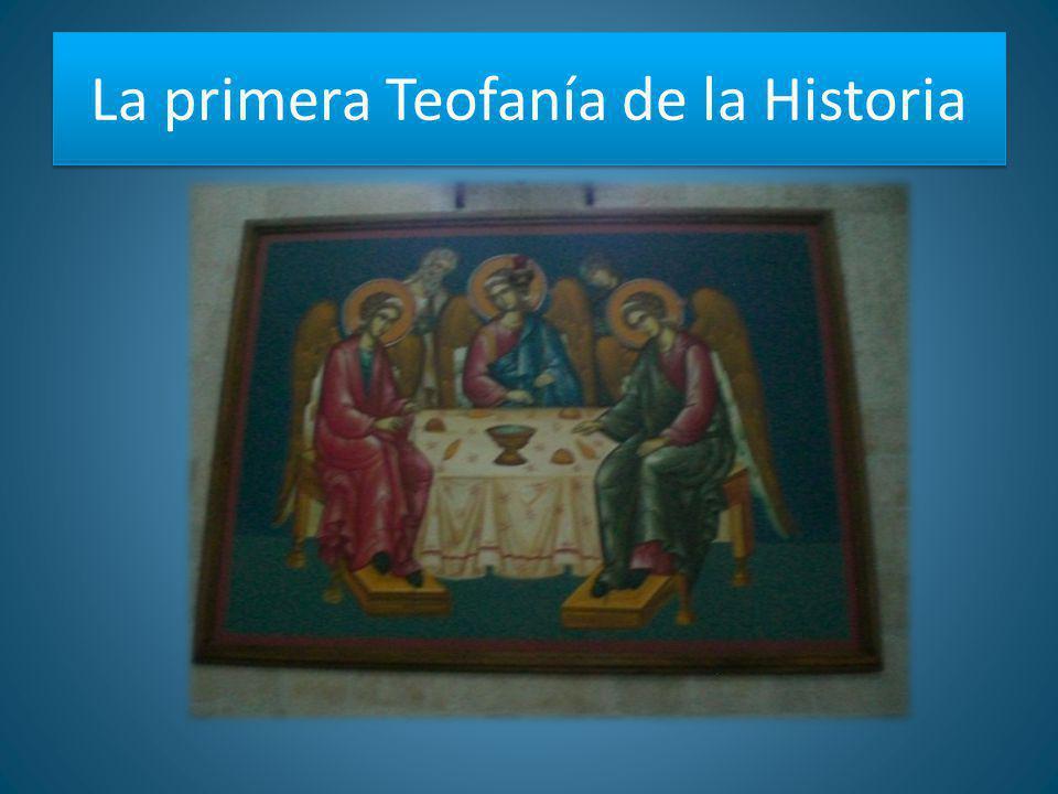 La primera Teofanía de la Historia
